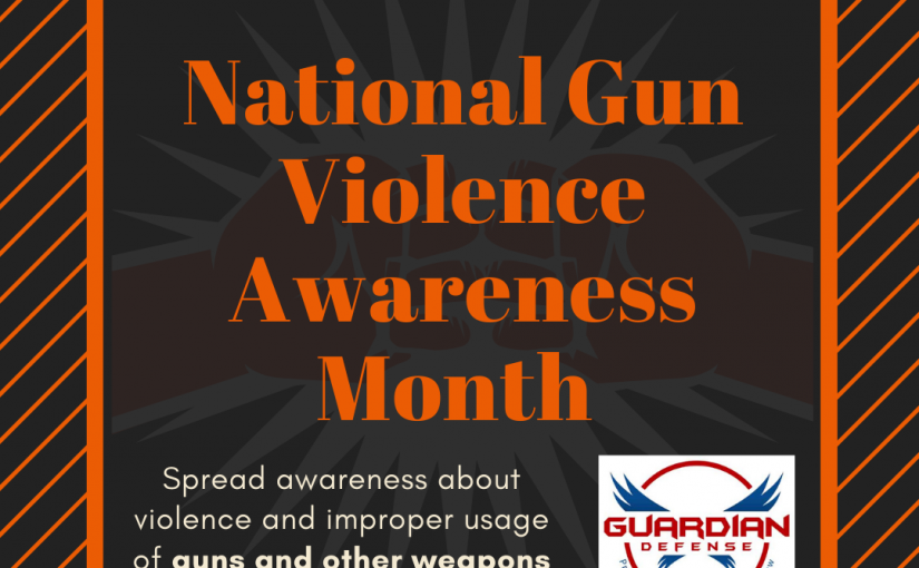National Gun Violence Awareness Month