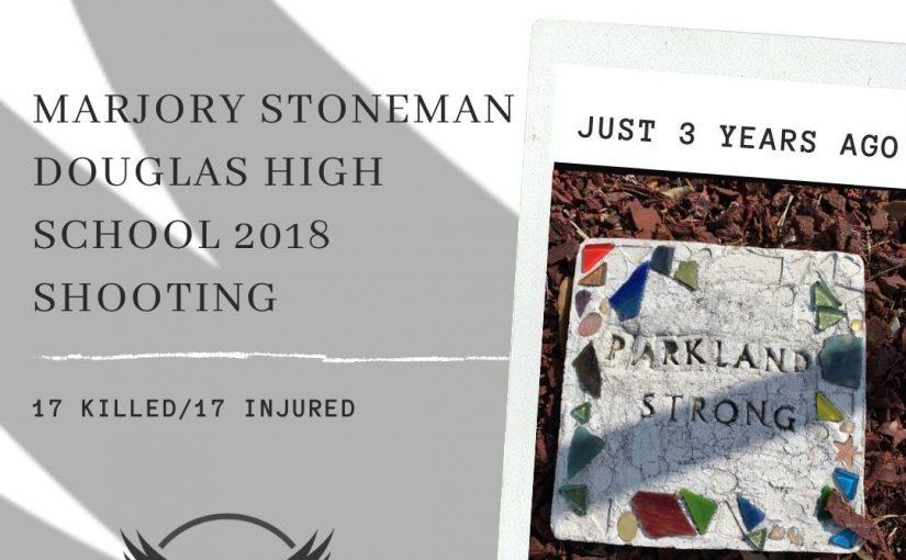 Marjory Stoneman Douglas High School Shooting 3 Years Later